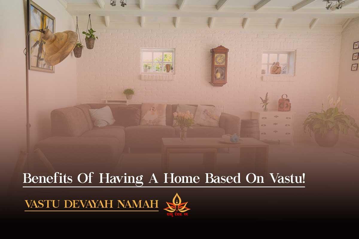 benefits of Vastu